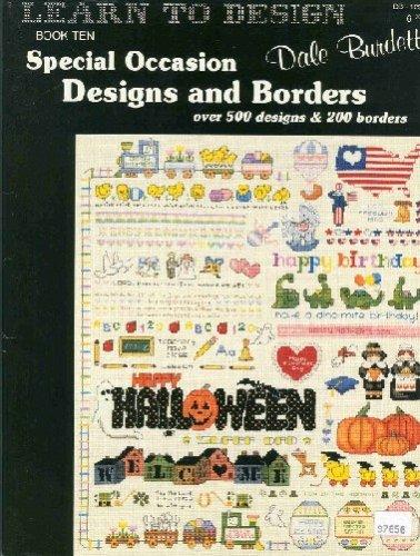 Special Occasion Designs and Borders (Learn To Design, Book Ten), Dale Burdett