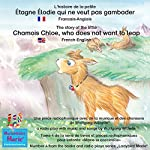 L'histoire de la petite Étagne Élodie qui ne veut pas gambader. Français-Anglais: The story of the little Chamois Chloe, who does not want to leap. French-English | Wolfgang Wilhelm