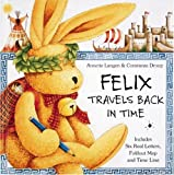 Felix Travels Back in Time (0789200023) by Annette Langen