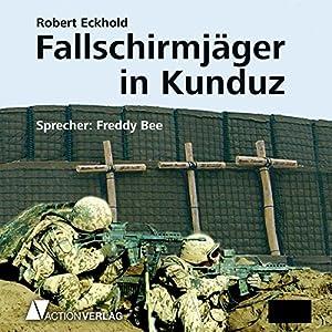 Fallschirmjäger in Kunduz Hörbuch