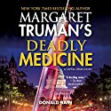 Deadly Medicine: Capital Crimes, Book 29 Audiobook by Donald Bain, Margaret Truman Narrated by Dick Hill