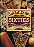 Baseball Cards of the Sixties: The Complete Topps Cards 1960-1969