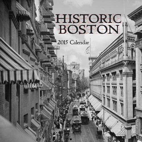 Historic Boston 2015 Calendar