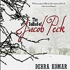 The Ballad of Jacob Peck Hörbuch von Debra Komar Gesprochen von: Matthew Josdal