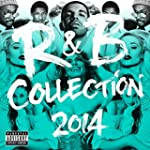 R&B Collection 2014 [Explicit] [+digi...