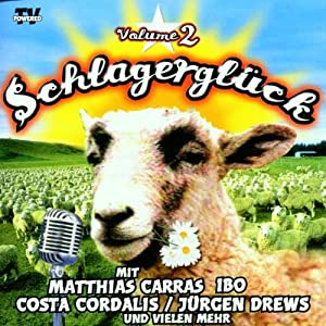 Schlagerglück Vol. 2 (Double-CD feat. Matthias Carras, Ibo, Costa Cordalis, Jürgen Drews a.m.m.)