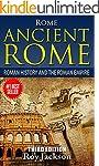 ROME : Ancient Rome: Roman History an...