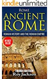 ROME : Ancient Rome: Roman History and The Roman Empire (Rise and Fall, Roman Military, Ancient Egypt, Ancient Greece, Ancient History)