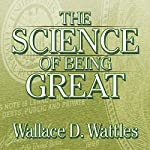 The Science of Being Great | Wallace D. Wattles