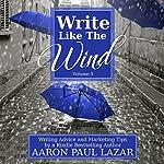 Write Like the Wind: Volume 3 | Aaron Paul Lazar
