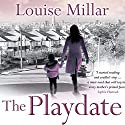 The Playdate (       UNABRIDGED) by Louise Millar Narrated by Clare Corbett