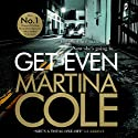 Get Even Audiobook by Martina Cole Narrated by Annie Aldington