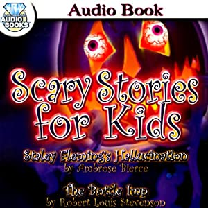 Scary Stories for Kids | [Ambrose Bierce, Robert Louis Stevenson]