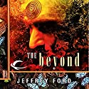 The Beyond: The Well-Built City Trilogy, Book 3 Audiobook by Jeffrey Ford Narrated by Christian Rummel