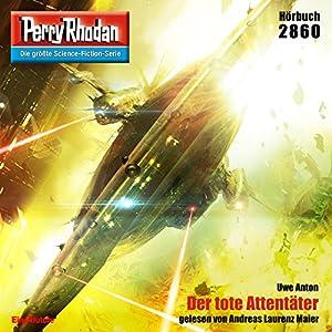 Der tote Attentäter (Perry Rhodan 2860) Hörbuch