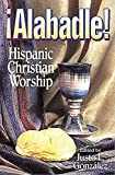 Alabadle!: Hispanic Christian Worship (0687010322) by Justo L. Gonzalez