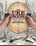 The Uke Book Illustrated: Design & Bu...