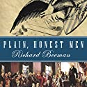 Plain, Honest Men: The Making of the American Constitution Audiobook by Richard Beeman Narrated by Michael Prichard