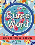 Curse Word Coloring Book: Hilarious (...