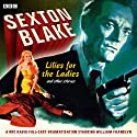 Sexton Blake: Lilies for the Ladies and Other Stories  by Donald Stuart Narrated by William Franklyn, Arthur Wontner