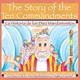 The Story of the Ten Commandments / La Historia de los Diez Mandamientos