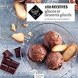 100 recettes de glaces et desserts glacés: 100 listes de course à flasher!...