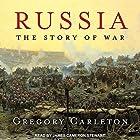 Russia: The Story of War Hörbuch von Gregory Carleton Gesprochen von: James Cameron Stewart