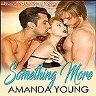 Something More Hörbuch von Amanda Young Gesprochen von: Beth Roeg
