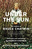 Under the Sun: The Letters of Bruce Chatwin (0099466147) by Chatwin, Bruce