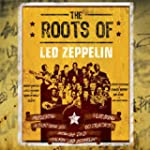 Roots Of Led Zeppelin (W/Dvd)