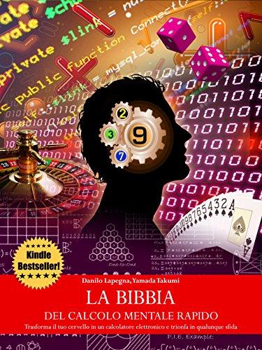 La bibbia del calcolo mentale rapido Trasforma il tuo cervello in un calcolatore elettronico e trionfa in qu PDF