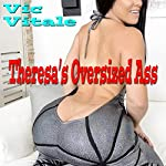 Theresa's Oversized Ass | Vic Vitale