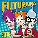 Futurama Wandkalender 2016: 2016 Maskeraden-Spasskalender
