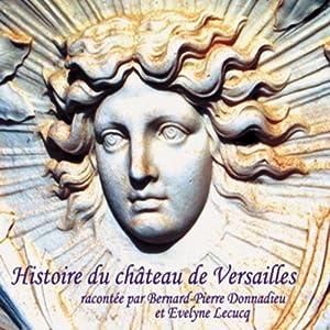 Histoire du Château de Versailles | Livre audio