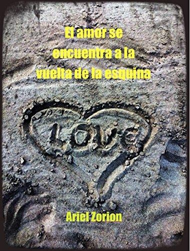 el-amor-se-encuentra-a-la-vuelta-de-la-esquina-spanish-edition