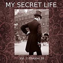 My Secret Life: Volume Two Chapter Twenty Audiobook by Dominic Crawford Collins Narrated by Dominic Crawford Collins