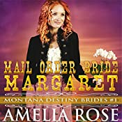Mail Order Bride Margaret: Montana Destiny Brides, Book 1 | Amelia Rose