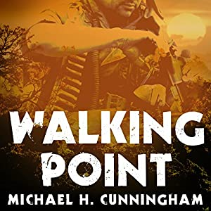 Walking Point: An Infantryman's Untold Story Hörbuch von Michael H. Cunningham Gesprochen von: Kirby Heyborne