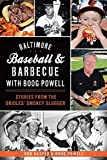 Baltimore Baseball & Barbecue with Boog Powell: Stories from the Orioles' Smokey Slugger