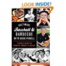 Baltimore Baseball and Barbecue with Boog Powell:: Stories from the Orioles' Smokey Slugger (American Palate)