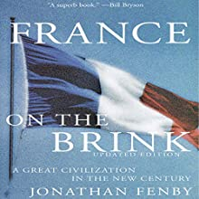 France on the Brink, Second Edition | Livre audio Auteur(s) : Jonathan Fenby Narrateur(s) : Robert Blumenfeld