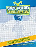 Choose Your Own Career Adventure at NASA (Bright Futures Press: Choose Your Own Career Adventure)