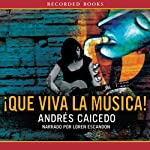 Que viva la Musical [Long Live the Musical] | Andres Caicedo