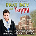 Frat Boy and Toppy: Theta Alpha Gamma, Book 1 Audiobook by Anne Tenino Narrated by Nick J. Russo