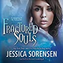 Fractured Souls (       UNABRIDGED) by Jessica Sorensen Narrated by Erin Bennett