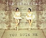 The Veronicas - You Ruin Me