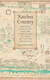 img - for Natchez Country: Indians, Colonists, and the Landscapes of Race in French Louisiana (Early American Places) Paperback - March 15, 2015 book / textbook / text book