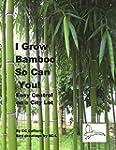 I Grow Bamboo So Can You!: Easy Contr...