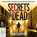 Secrets of the Dead Audiobook by Tom Harper Narrated by Francis Greenslade