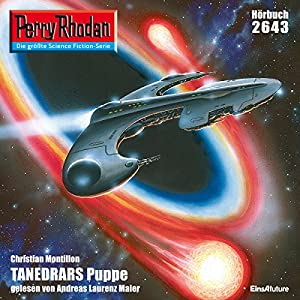 Tanedrars Puppe (Perry Rhodan 2643) Hörbuch